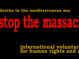 Stop the massacres! No more deaths in the Mediterranean sea